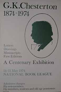G. K. Chesterton 1874 -1974. A Centenary Exhibition. 14 - 31 May, 1974. (Poster). 20th Century UK...