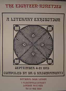 The Eighteen-Nineties, A Literary Exhibition. 4 - 21 Sept, 1973. Compiled by Dr. G Krishnamurthi....
