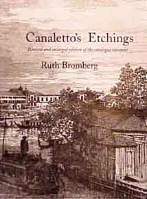 Canaletto's Etchings: Catalogue Raisonné. Ruth Bromberg