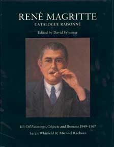 René Magritte: Catalogue Raisonné, Volume 3. Oil Paintings, Objects and Bronzes, 1949-1967....