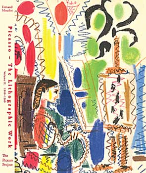Picasso's Paintings, Watercolors, Drawings & Sculpture: The Lithographic Work, Vol. II, 1949-1969. Fernand Mourlot, The Picasso Project.
