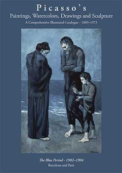 Picasso's Paintings, Watercolors, Drawings & Sculpture: The Blue Period, 1902-1904. The Picasso...
