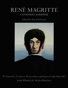 René Magritte: Catalogue Raisonné, Volume 4. Gouaches, Temperas, Watercolours and Papiers...