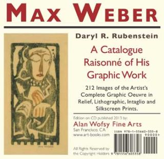 Max Weber: A Catalogue Raisonné of his Graphic Work [electronic file]. Daryl R. Rubenstein