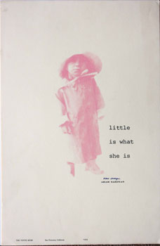 Little is What She Is. Published by San Francisco: The Tenth Muse,, 1972. Aram Saroyan