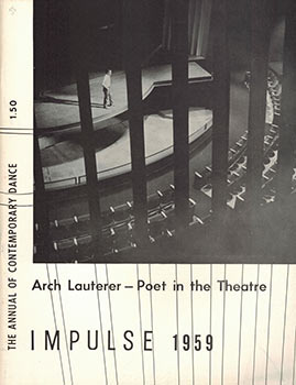 Impulse. The Annual of Contemporary Dance. Arch Lauterer -- Poet in the Theatre. Arch Lauterer