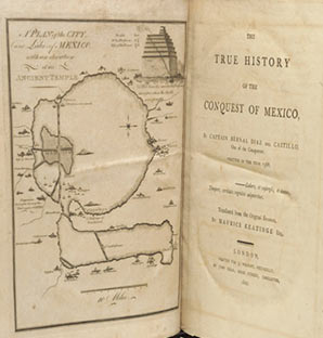 The True History of the Conquest of Mexico. Captain Bernal Diaz del Castillo, Maurice Keatinge