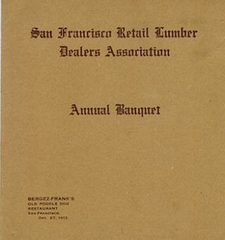 Menu for the San Francisco Retail Lumber Dealers Association Annual Banquet for 1913....