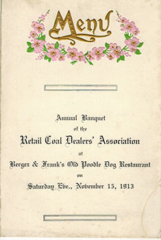 Menu for the Retail Coal Dealers' Association Annual Banquet for 1913. Bergez-Frank's Old Poodle...