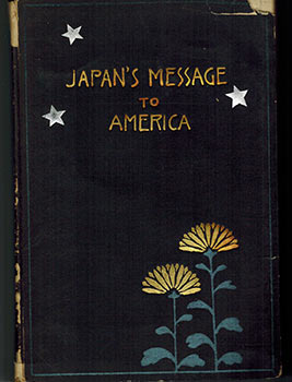 Japan's message to America; a symposium by representative Japanese on Japan and American-Japanese...