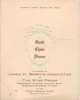Good Cheer Dinner in Honor of James H. Barry's Associates of the Star Press, San Francisco Jan....