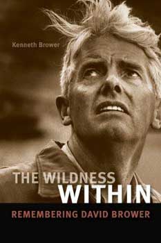 "Poster for ""Wildness Within, The: Remembering David Brower"" Kenneth Brower"