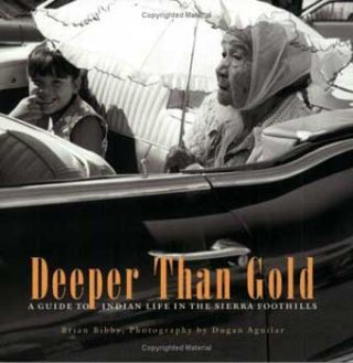 "Poster for ""Deeper Than Gold: Indian Life Along California's Highway 49"" Brian Bibby"