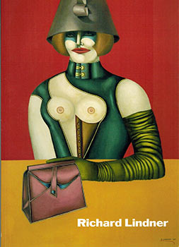 Richard Lindner Revisited. (Exhibition catalogue). Peter Selz