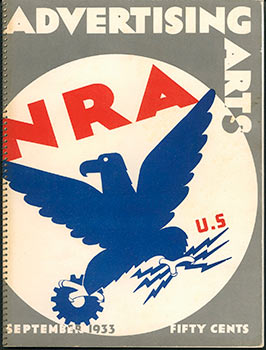 Advertising Arts, September, 1933. (With cover of the original NRA logo by Charles T. Coiner.)....