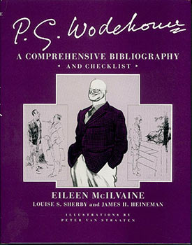 P. G. Wodehouse. A Comprehensive Bibliography and Checklist. Eileen McIlvane, Louise S. Sherby,...