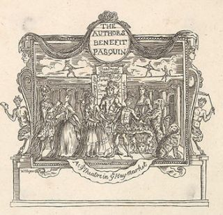The Author's Benefit Pasquin. At ye Theatre in ye Haymarket. William Hogarth, After. Engraved...