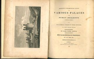 A Descriptive and Historical Account of Various Palaces and Public Buildings (English and...