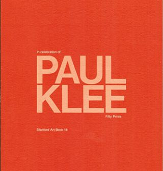 In Celebration of Paul Klee, 1879-1940. Fifty Prints. Betsy G. Fryberger, Charles Haxthausen Carl...