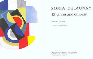 Sonia Delaunay; Rhythms and Colours. Jacques Damase, Sonia Delaunay, artist