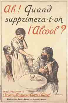 Ah! Quand Supprimera-t-on l'Alcool? [Oh! When will they Get Rid of Alcohol?]. First edition....