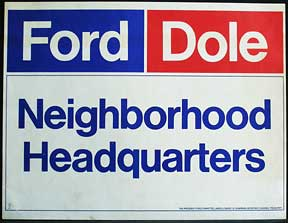 Ford, Dole, Neighborhood Headquarters. Ford and Dole
