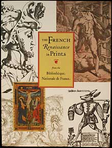 The French Renaissance in Prints from the Bibliothèque Nationale de France. Grivel Burlingham