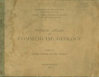 World Atlas Of Commercial Geology. Part II: Water Power of the World. United States Geological...