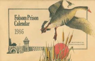 Folsom Prison Calendar 1986. Historical Photographs. Folsom State Prison Vocational Graphic Arts...