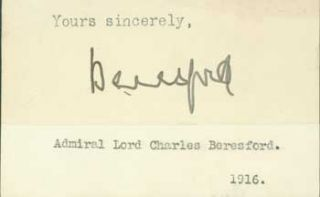 Signature of the Admiral Lord Charles Beresford pasted onto card with typed title. Admiral Lord...