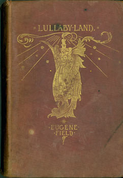 Lullaby-Land. Songs Of Childhood. Eugene Field, Kenneth Grahame, Charles Robinson, illustr