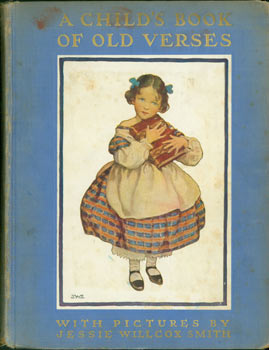 A Child's Book Of Old Verses. Jessie Willcox Smith