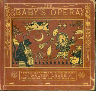 The Baby's Opera: A Book of Old Rhymes with New Dresses. engraver, printer, Walter Crane, Edmund...