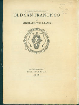 Publisher's Announcement] Old San Francisco. (This is the Prospectus for a book, not the book...