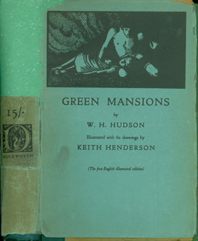 Green Mansions. A Romance of the Tropical Forest. W. H. Hudson, Keith Henderson, illustr