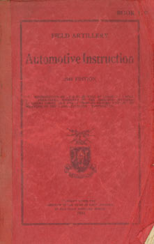 Field Artillery Automotive Instruction. 1941 Edition. Book 120. Field Artillery School, Oklahoma...
