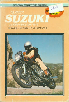 Suzuki GS550 Fours, 1977 - 1978. Service, Repair, Performance. Clymer Publications, David Sales,...