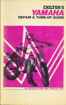 Chilton's Yamaha Repair & Tune-Up Guide. All Models from 1964 Through 1972. Chilton Book Company,...