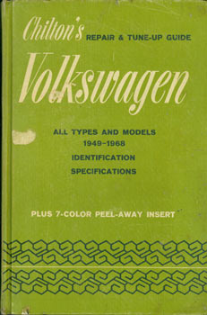 Chilton's Repair & Tune-Up Guide. Volkswagen. All Types and Models 1949 - 1968. Chilton Book...