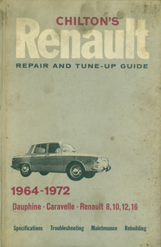 Chilton's Repair & Tune-Up Guide for the Renault. Second Edition, Illustrated. 1964 - 1972....