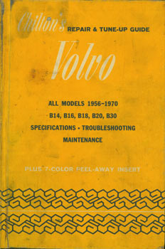 Chilton's Repair & Tune-Up Guide for the Volvo. Second Edition, Illustrated. All Models 1956 -...