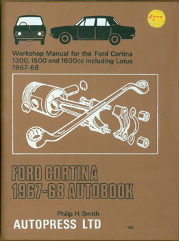 Ford Cortina, 1300, 1500, and 1600 cc including Lotus 1967-1968. Autobook. Workshop Manual....