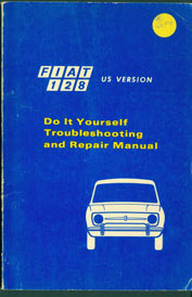 Fiat 128 Do It Yourself Troubleshooting and Repair Manual. Fiat Roosevelt Motors
