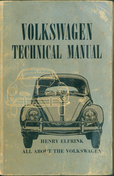 Volkswagen Technical Manual. All About The Volkswagen. Henry Elfrink Automotive, CA Los Angeles