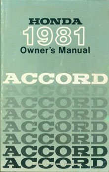 Honda Accord 1981 Owner's Manual. Honda Motor Co, Japan Tokyo