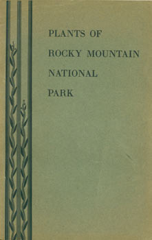 Plants Of Rocky Mountain National Park. Ruth E. Ashton, United States National Park Service