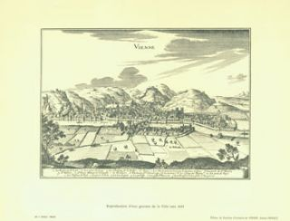 Vienne. Reproduction D'une Gravure De La Ville vers 1655. Syndicat d'Initiative de Vienne, H....