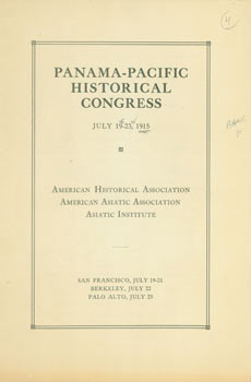 Panama-Pacific Historical Congress, July 19 - 23, 1915. Berkeley San Francisco, Palo Alto CA.