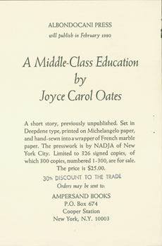 Prospectus for A Middle-Class Education by Joyce Carol Oates. Ampersand Books, Albondocani Press,...