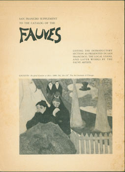 San Francisco Supplement to the Catalog of the Fauves. Listing The Introductory Section as...